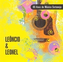 80 Anos de Música Sertaneja/Leôncio & Leonel
