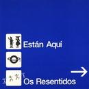 Galicia Sitio Distinto/Os Resentidos