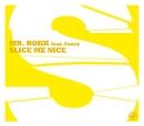 Slice Me Nice (3-trk)/Mister Rokk Feat. Fancy