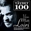 Täydet 100/Vesa-Matti Loiri