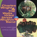 In The Jungle, Babe/Express Yourself/Charles Wright & The Watts 103rd Street Rhythm Band
