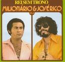 Volume 06 (Rei Sem Trono)/Milionário e Jose Rico