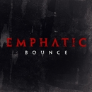 Bounce/Emphatic