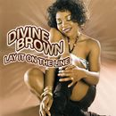 Lay It On The Line/Divine Brown