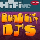 Rhino Hi-Five: Quad City DJ's/Quad City DJ's