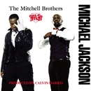 Michael Jackson/The Mitchell Brothers