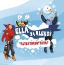 Talventörröttäjät/Ella ja Aleksi