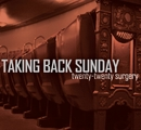 Twenty-Twenty Surgery (Int'l DMD Maxi)/Taking Back Sunday
