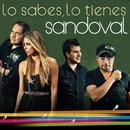 Lo sabes, lo tienes (Video Oficial)/Sandoval