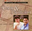 Seleção de Sucessos - 2000/2001/Cezar & Paulinho