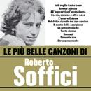 Le più belle canzoni di Roberto Soffici/Roberto Soffici