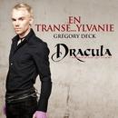 En Transe...Ylvanie (Extrait De La Comédie Musicale Dracula, L'amour Plus Fort Que La Mort)/Dracula
