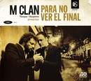 Para no ver el final/M-Clan