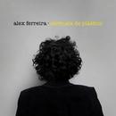 Serenata de plastico EP/Alex Ferreira
