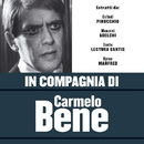 In compagnia di Carmelo Bene/Carmelo Bene