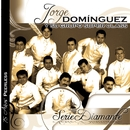 Serie Diamante/Jorge Dominguez y su Grupo Super Class