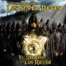 El regreso de los reyes/Cruz Martinez presenta Los Super Reyes