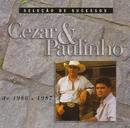 Seleção de Sucessos - 1986 / 1987/Cezar & Paulinho