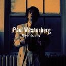 Eventually/Paul Westerberg
