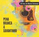 80 Anos de Música Sertaneja/Pena Branca and Xavantinho