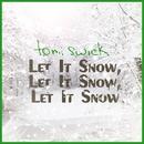 Let It Snow, Let It Snow, Let It Snow/Tomi Swick
