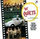 La Strada/The Quiets