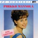 20 Suosikkia / Kuinka rakkaus alkoi/Pirkko Mannola