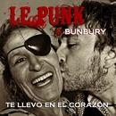 Te llevo en el corazon (con Enrique Bunbury)/Le Punk