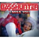 I Miss You [Hyperzone Mix]/Basshunter
