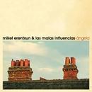 Angela (Radio edit)/Mikel Erentxun & las malas influencias