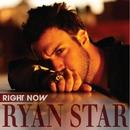 Right Now/Ryan Star