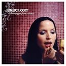 Champagne From A Straw (Single Track DMD)/Andrea Corr