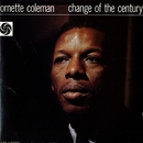 Change Of The Century/Ornette Coleman Trio