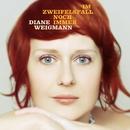 Im Zweifelsfall noch immer/Diane Weigmann