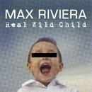 Real Wild Child/Max Riviera