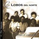 Serie Diamante/Los Lobos del Norte