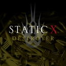 Destroyer/Static-X