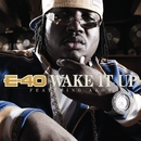 Wake It Up (feat. Akon)/E-40