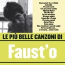 Le più belle canzoni di Faust'o/Faust'o