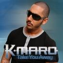 Take You Away [video]/K.Maro