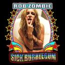 Sick Bubblegum/Rob Zombie