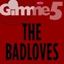 Gimme 5/The Badloves