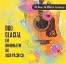 80 Anos de Música Sertaneja/Duo Glacial