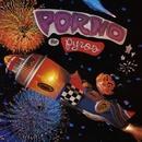 Porno For Pyros/Porno For Pyros