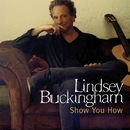 Show You How/Lindsey Buckingham