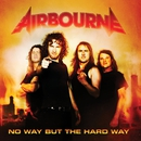 No Way But The Hard Way/Airbourne
