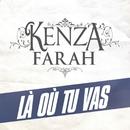 Là Où Tu Vas/Kenza Farah