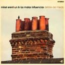 El mejor de mis dias/Mikel Erentxun & las malas influencias