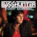 Every Morning/Basshunter