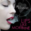 Lips Like Morphine/Kill Hannah